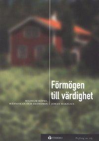 bokomslag Förmögen till värdighet -Wilhelm Röpke, människan och ekonomin