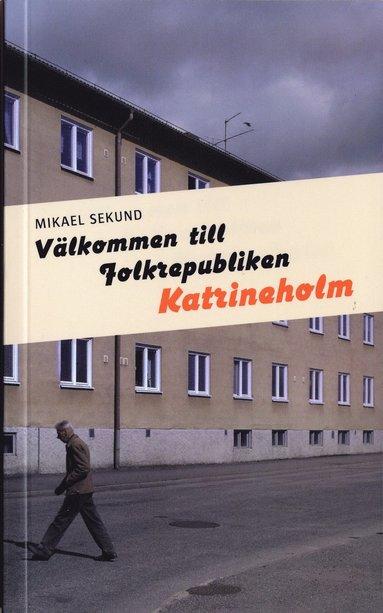 bokomslag Välkommen till Folkrepubliken Katrineholm
