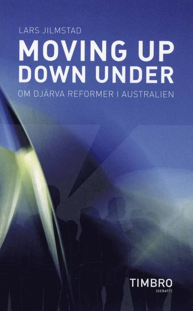 Moving up, down under : om djärva reformer i Australien