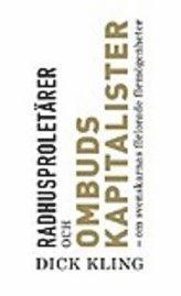 bokomslag Radhusproletärer och ombudskapitalister : om svenskarnas förlorade förmögenheter
