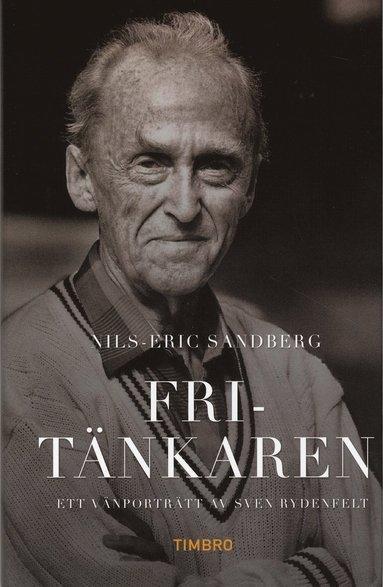 bokomslag Fritänkaren : ett vänporträtt av Sven Rydenfelt