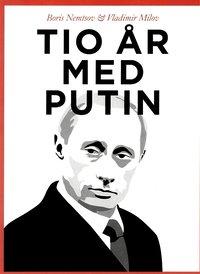 bokomslag Tio år med Putin