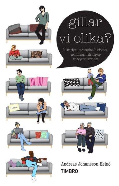 bokomslag Gillar vi olika? : hur den svenska likhetsnormen hindrar integrationen