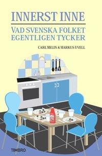 bokomslag Innerst inne : vad svenska folket egentligen tycker