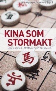 bokomslag Kina som stormakt : utrikespolitik, strategier och paradoxer