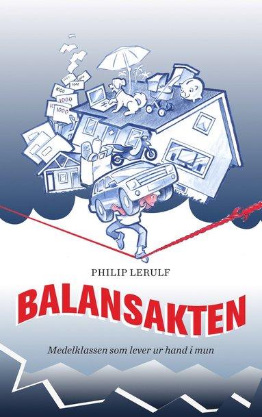 bokomslag Balansakten : Medelklassen som lever ur hand i mun