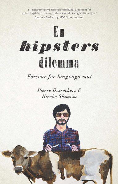 bokomslag En hipsters dilemma : försvar för långväga mat