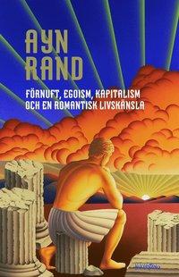 bokomslag Förnuft egoism kapitalism och en romantisk livskänsla