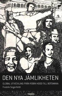 bokomslag Den nya jämlikheten : global utveckling från Robin Hood till Botswana
