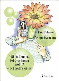bokomslag Vilken blomma behöver ingen mobil? : och andra gåtor