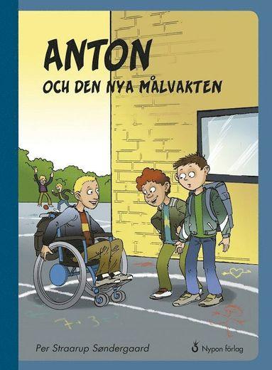 bokomslag Anton och den nya målvakten