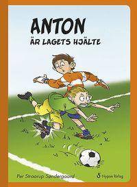 bokomslag Anton är lagets hjälte