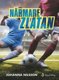 bokomslag Närmare Zlatan