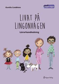 bokomslag Livat på Lingonvägen. Lärarhandledning