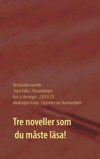 bokomslag Förvandlingen ; 2 B R 0 2 B ; Legenden om Slummerdalen : tre klassiska noveller