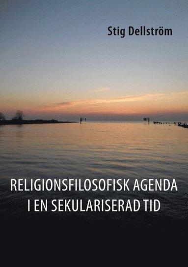 bokomslag Religionsfilosofisk agenda i en sekulariserad tid
