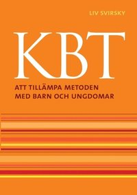 bokomslag KBT : Att tillämpa metoden med barn och ungdomar