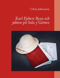 bokomslag Karl Fjebert Byxa och jakten på Sala y Gómez
