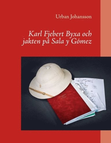bokomslag Karl Fjebert Byxa och jakten på Sala y Gómez : Karl Fjebert Byxa och jakten