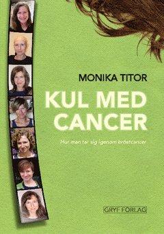 bokomslag Kul med cancer - hur man tar sig igenom bröstcancer