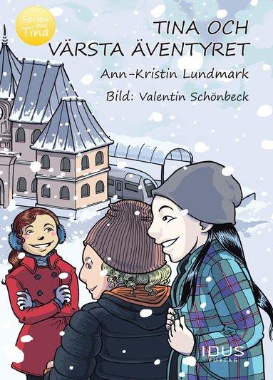 bokomslag Tina och värsta äventyret