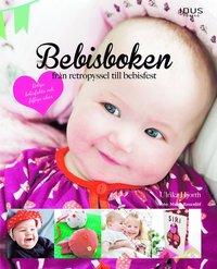 bokomslag Bebisboken : från retropyssel till bebisfest
