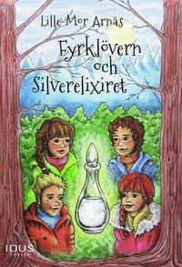 bokomslag Fyrklövern och Silverelixiret