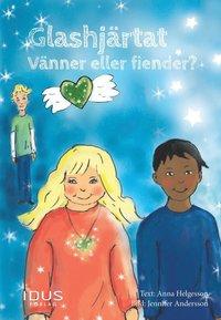 bokomslag Glashjärtat : vänner eller fiender?