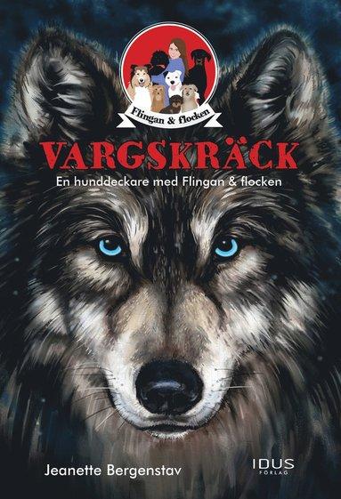 bokomslag Vargskräck : en hunddeckare med Flingan & flocken
