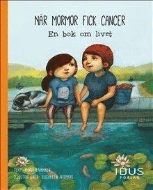 bokomslag När mormor fick cancer : en bok om livet