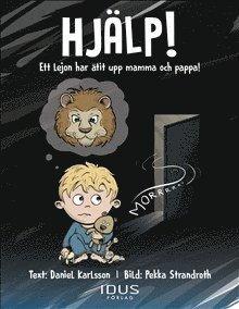 bokomslag Hjälp! : ett lejon har ätit upp mamma och pappa!