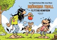 bokomslag Bröderna Troll flyttar hemifrån