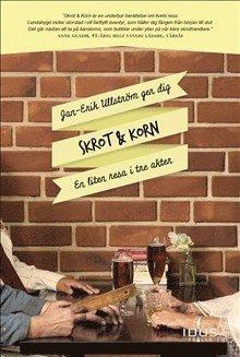 bokomslag Skrot & Korn : en liten resa i tre akter