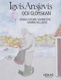 bokomslag Lovis Ansjovis och glömskan