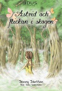 bokomslag Astrid och flickan i skogen