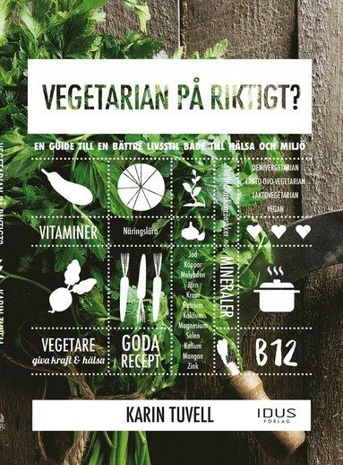 bokomslag Vegetarian på riktigt? : en guide till en bättre livsstil både till hälsa och miljö
