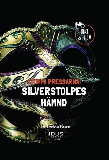 bokomslag Stoppa Pressarna! : Silverstolpes Hämnd