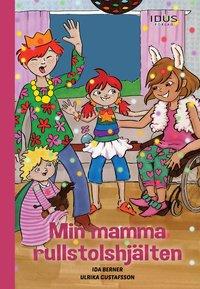 bokomslag Min mamma rullstolshjälten