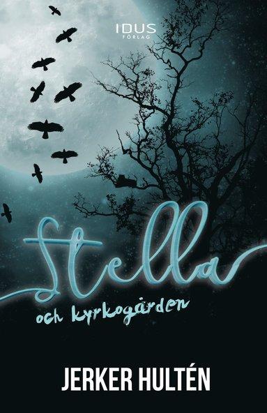 bokomslag Stella och kyrkogården
