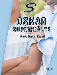 bokomslag Oskar : superhjälte