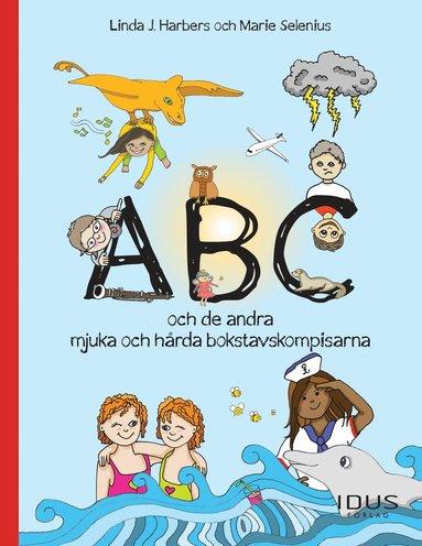 bokomslag ABC och de andra mjuka och hårda bokstavskompisarna