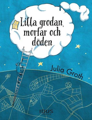 bokomslag Lilla grodan, morfar och döden