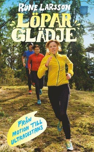 bokomslag Löparglädje : från motion till ultradistans