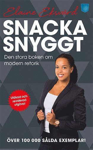 bokomslag Snacka snyggt : den stora boken om modern retorik