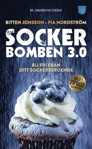 bokomslag Sockerbomben 3.0 : bli fri från ditt sockerberoende