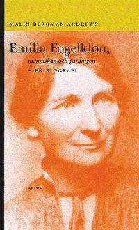 bokomslag Emilia Fogelklou, människan och gärningen : en biografi