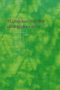 bokomslag Människan och den ekologiska väven : om människan som mikrokosmos och som skapelsens förvaltare