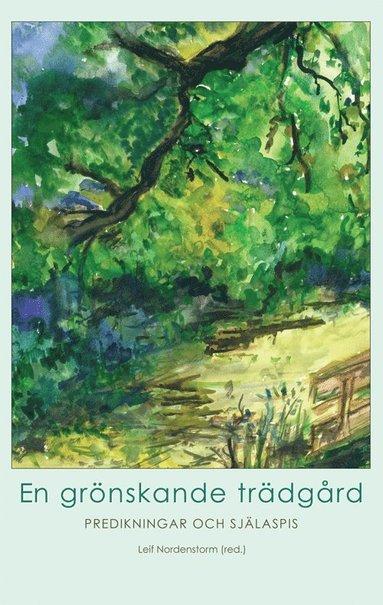 bokomslag En grönskande trädgård : predikningar och själaspis