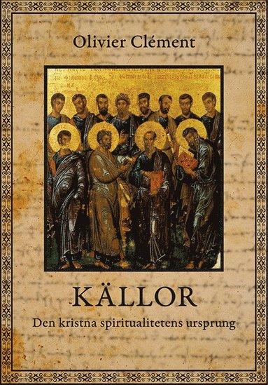 bokomslag Källor : den kristna spiritualitetens ursprung