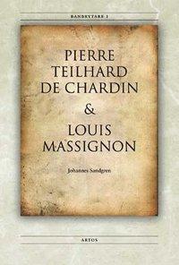bokomslag Banbrytare I Pierre Teilhard de Chardin & Louis Massignon